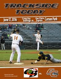 eau claire express june 17th game day program by eau claire