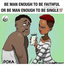 Pokã Memes - be man enough to be faithful ig silently spoken project 100 or be