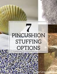 Making Pin Cushions Pincushion Stuffing Options The Sewing Loft