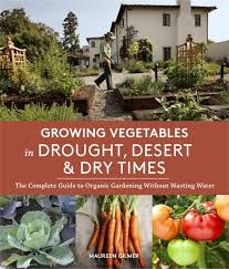recent reads growing vegetables in drought desert u0026 dry times