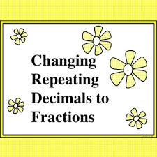 changing repeating decimals to fractions bundle students often