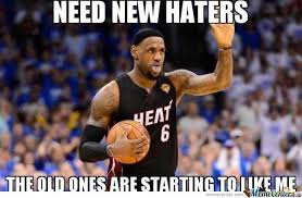 Lebron Hater Memes - lebron needs new haters by andy1221 meme center