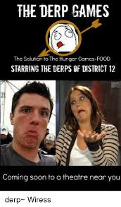 Hunger Games Meme - the derp games the solution to the hunger games food starring the