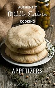 cuisine souad appetizers mezza authentic middle eastern cooking kindle