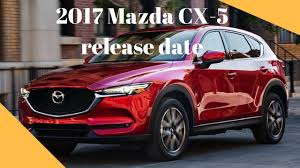 mazda motors usa watch this 2017 mazda cx 5 release date usa youtube