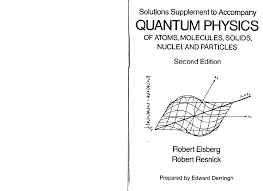 complete solutions manual quantum physics eisberg 2nd edition