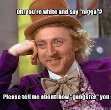 Nigga Please Meme - meme creator oh you re white and say nigga please tell me