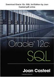 oracle 12c sql 3rd edition by joan casteel pdf online