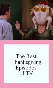 The Best Thanksgiving Ever The Best Thanksgiving Episodes Of Tv Instyle Com