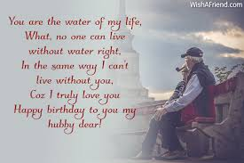 you are the water of my birthday wishes for husband