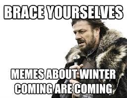 Meme Generator Winter Is Coming - brace yourselves x is coming meme generator imgflip on meme