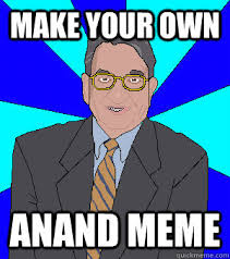 Meme Make Your Own - make your own anand meme pixelated anand quickmeme