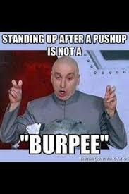 Burpees Meme - painfully funny quotes about burpees burpees fitspiration and cardio