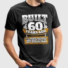 60 year birthday t shirts shop 60th birthday t shirts online spreadshirt