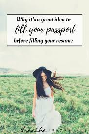 Resume To Fill Up Why It U0027s A Great Idea To Fill Your Passport Before Filling Your