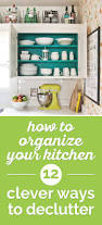 How To Declutter Your Home by How To Organize Your Kitchen 12 Clever Ways To Declutter