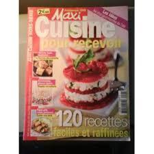 recette maxi cuisine cuisine pour recevoir hors série n 1 120 recettes faciles et