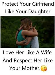 Nagging Girlfriend Meme - protect your girlfriend like your daughter love her like a wife and