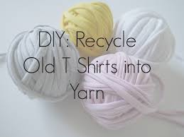Upcycle Old Tshirts - diy recycle old t shirts into yarn makery