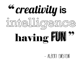 quote einstein innovation creativity is intelligence having fun