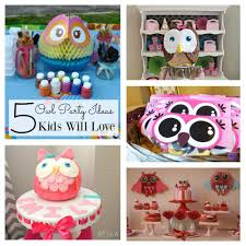 owl birthday party popular owl birthday party ideas the kids will