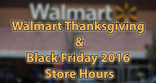 walmart thanksgiving 2016 hours