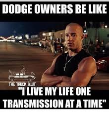 Sluts Memes - dodge owners be like the truck slut i live my life one