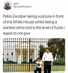 Pablo Escobar Meme - dopl3r com memes gut roseification pablo escobar taking a
