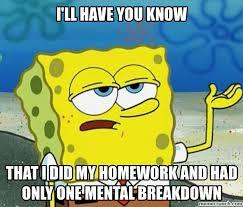 Spongebob Homework Meme - spongebob homework