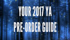 Barnes And Noble Globe Your 2017 Ya Pre Order Guide The B U0026n Teen Blog U2014 The B U0026n Teen Blog