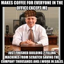 Office Boss Meme - makes coffee for everyone in the office except me just finished