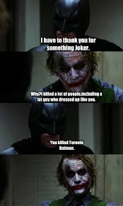 Dark Knight Joker Meme - i have to thank you for something joker why i killed a lot of