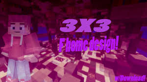 minecraft 3x3 f home design w download youtube