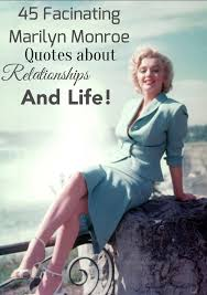 45 fascinating marilyn monroe quotes about relationships and life