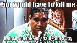 Samoan Memes - chief samoa quickmeme