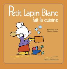 fait la cuisine petit lapin blanc fait la cuisine ebook by floury