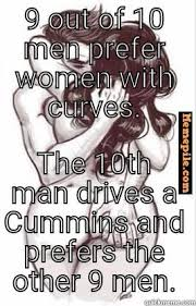 Cummins Meme - gay cummins owners quickmeme