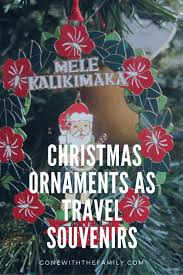 ornaments as travel souvenirs with the family