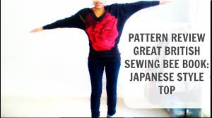japanese style great british sewing bee book japanese style top pattern review