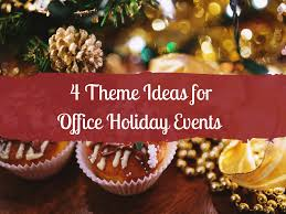 4 theme ideas for office holiday events mbm catering