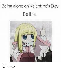 Alone On Valentines Day Meme - being alone on valentine s day be like oh levi being alone
