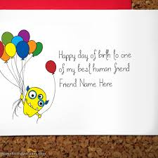 What To Write In A Birthday Card For Your Boyfriend Write Name On Crazy Birthday Card For Friend Happy Birthday Wishes