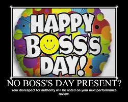 Happy Boss S Day Meme - de motivational poster no boss s day present red herrings