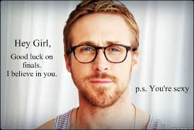 Good Luck On Finals Meme - ryan gosling finals week know your meme