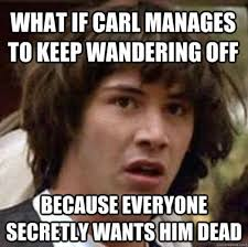 Carl Walking Dead Meme - the walking dead just a thought