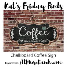 Coffee Wall Decor For Kitchen Chalkboard Coffee Sign Love This Kat U0027s Friday Finds Wall Decor