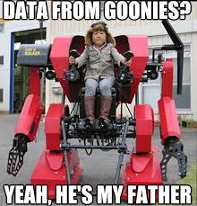 Goonies Meme - data from goonies yeah he s my father super intelligent asian