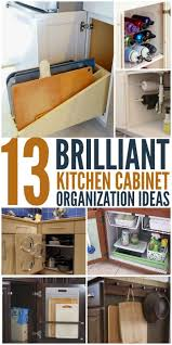 Kitchen Cabinet Organizer Ideas by 402 Best Organize Images On Pinterest Organizing Ideas