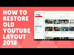 youtube layout not loading how to get the old youtube layout back 2018 youtube