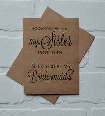 how to ask will you be my bridesmaid soon you will be my bridesmaid card bridesmaid